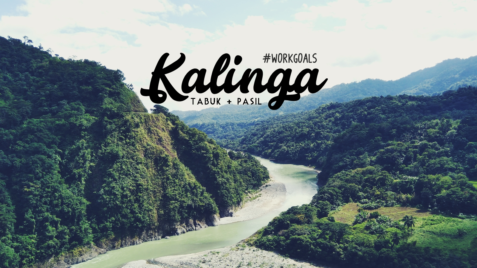 Work Goals: Kalinga – Tabuk and Pasil